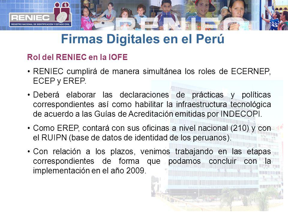 RENIEC cumplirá de manera simultánea los roles de ECERNEP, ECEP y EREP. Deberá elaborar las declaraciones de prácticas y políticas correspondientes as