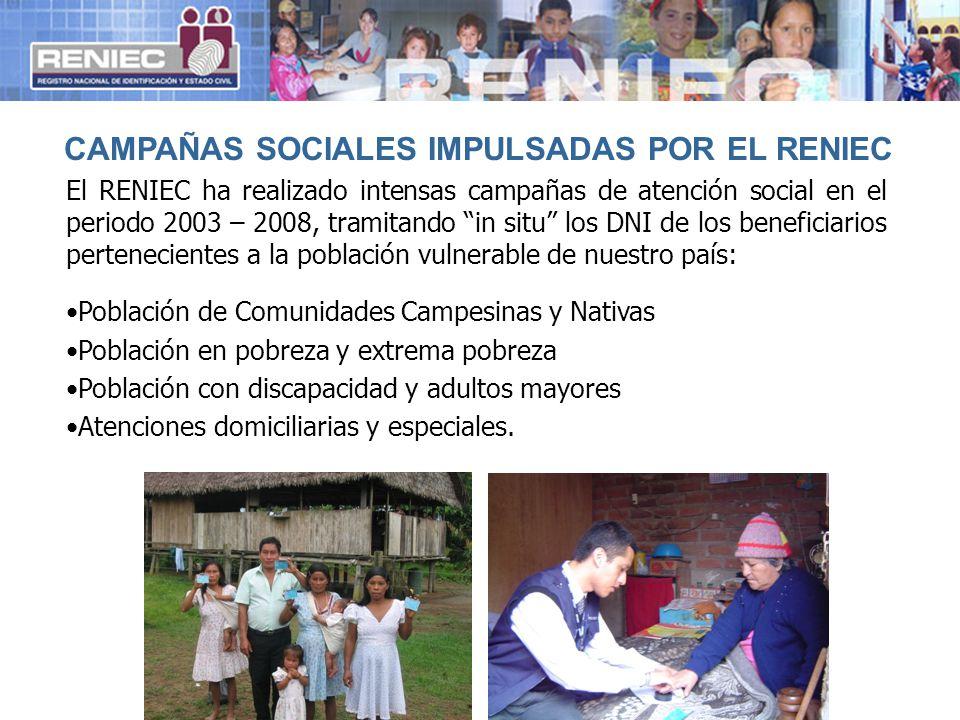 El RENIEC ha realizado intensas campañas de atención social en el periodo 2003 – 2008, tramitando in situ los DNI de los beneficiarios pertenecientes