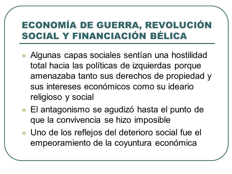 ECONOMÍA DE GUERRA, REVOLUCIÓN SOCIAL Y FINANCIACIÓN BÉLICA 3.Partición geográfica en dos zonas no conectadas y distantes Implicó una evidente debilidad desde la perspectiva de la estrategia militar, frustró la posibilidad de que la industria pesada asturiana y vasca suministraran armamento a la otra zona republicana La derrota del frente del norte en junio de 1937 inclinó la balanza a favor del bando nacional al apoderarse de los sectores estratégicos (carbón, siderurgia y flota mercante)