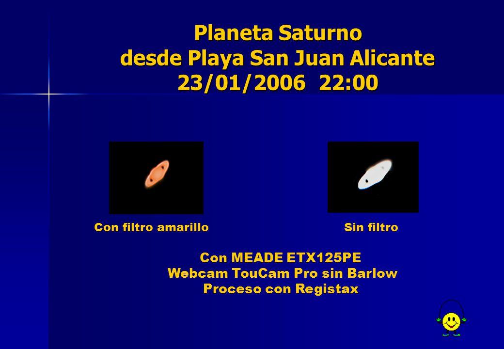 Planeta Saturno desde Playa San Juan Alicante 23/01/2006 22:00 Con MEADE ETX125PE Webcam TouCam Pro sin Barlow Proceso con Registax Con filtro amarillo Sin filtro