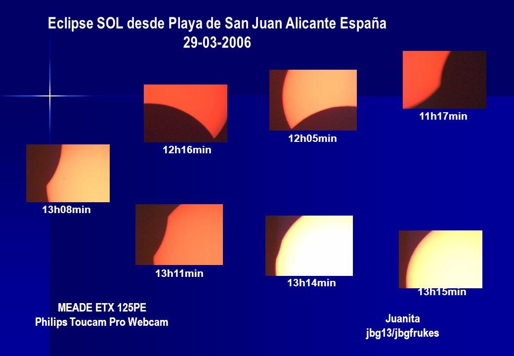 Eclipse SOL desde Playa de San Juan Alicante España 29-03-2006 11h17min 12h05min 12h16min 13h08min 13h11min 13h14min 13h15min MEADE ETX 125PE Philips Toucam Pro Webcam Juanita jbg13/jbgfrukes