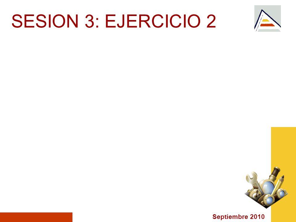 Septiembre 2010 SESION 3: EJERCICIO 2