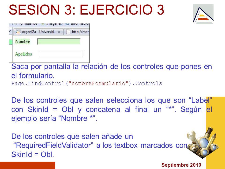 Septiembre 2010 SESION 3: EJERCICIO 3 Saca por pantalla la relación de los controles que pones en el formulario.