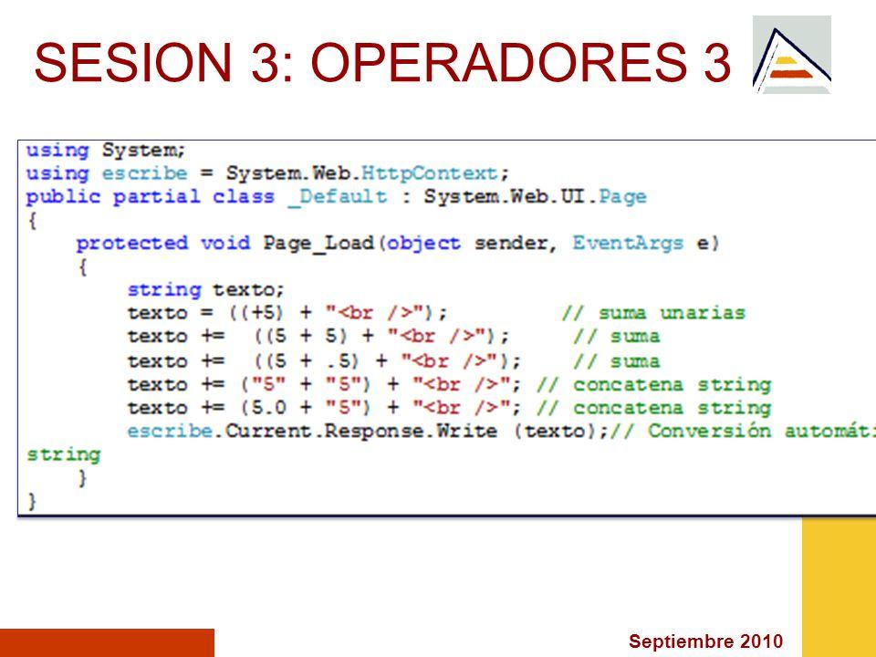 Septiembre 2010 SESION 3: OPERADORES 3