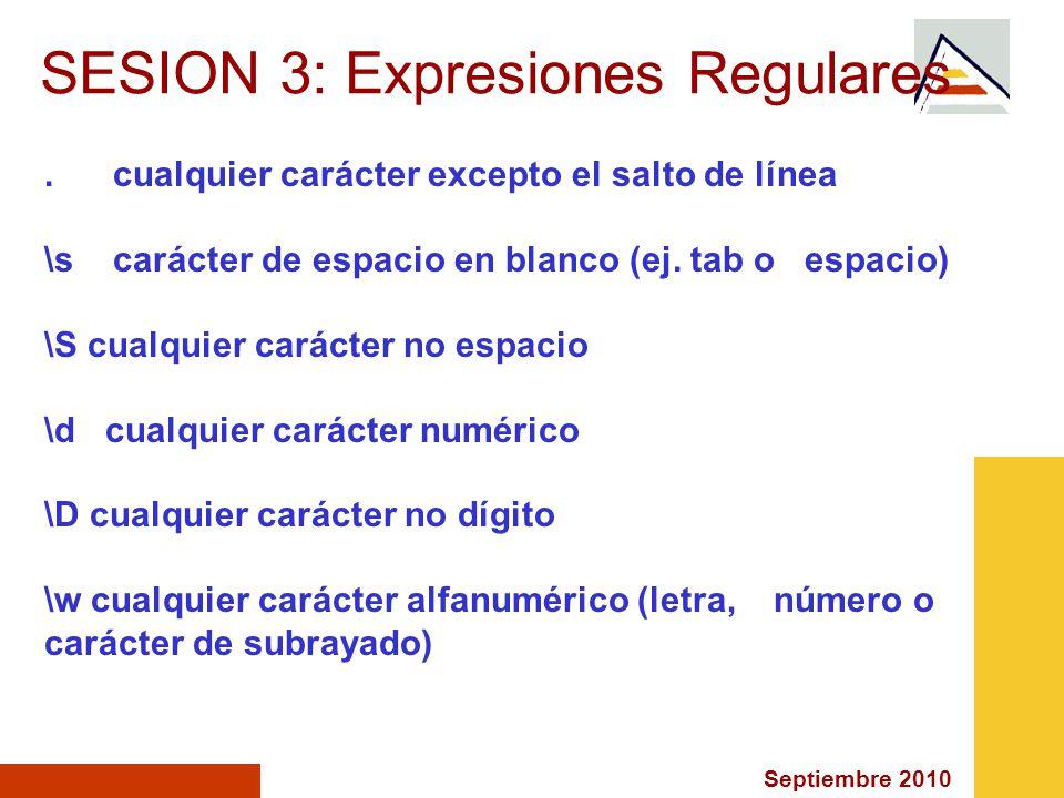 Septiembre 2010 SESION 3: Expresiones Regulares.