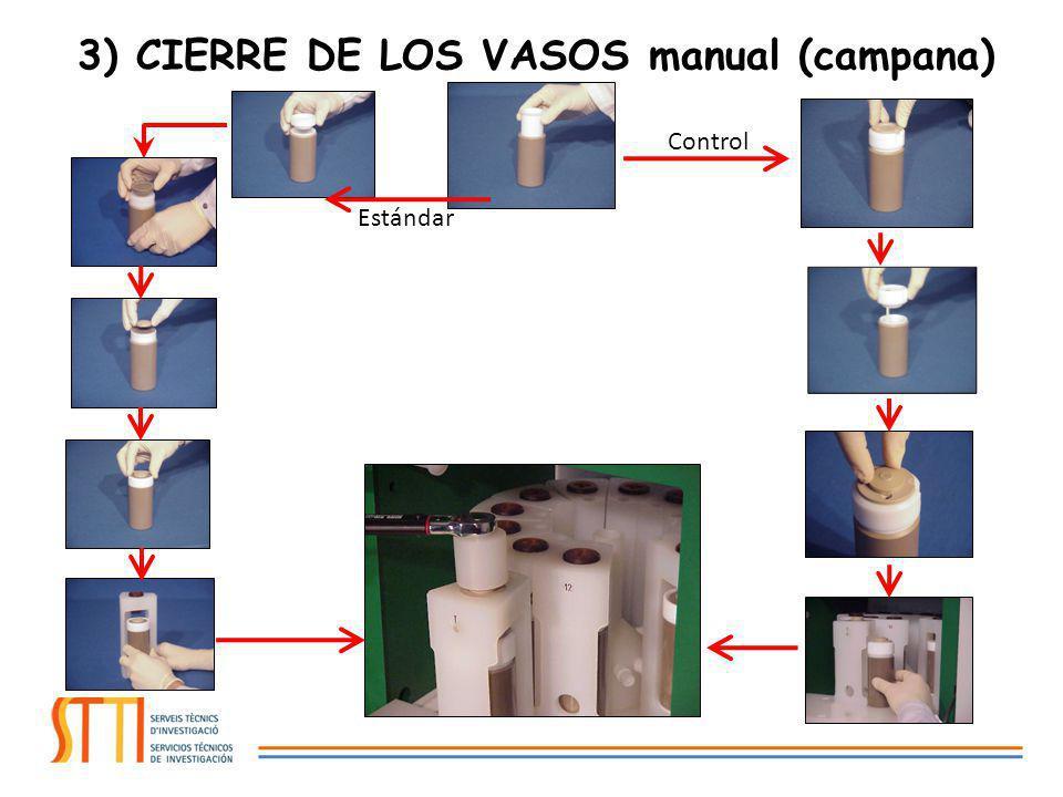 3) CIERRE DE LOS VASOS manual (campana) Control Estándar