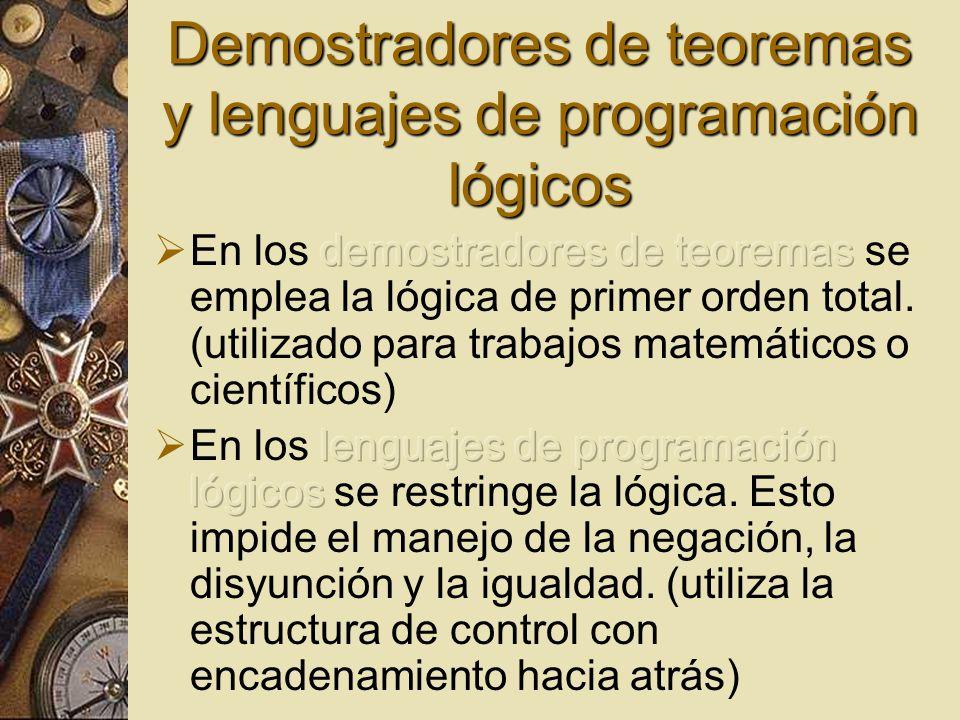 Sistemas de producción Al igual que en los lenguajes de programación lógicos utilizan la implicación como elemento primario de las representaciones.