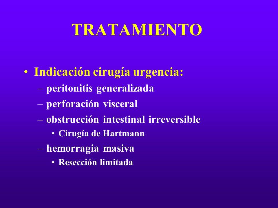 TRATAMIENTO Indicación cirugía urgencia: –peritonitis generalizada –perforación visceral –obstrucción intestinal irreversible Cirugía de Hartmann –hem