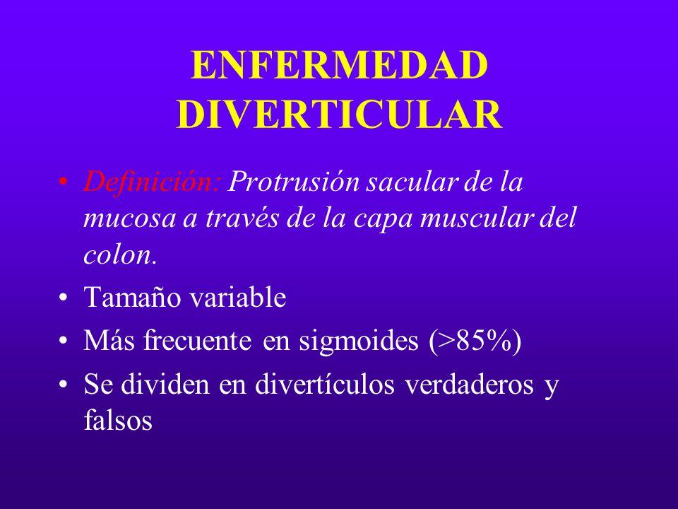 ENFERMEDAD DIVERTICULAR Definición: Protrusión sacular de la mucosa a través de la capa muscular del colon. Tamaño variable Más frecuente en sigmoides