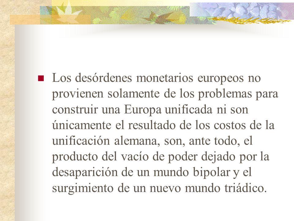 2.- El orden financiero triádico implica un desorden monetario internacional. Con el mundo bipolar se acabó también. el dominio monetario y financiero