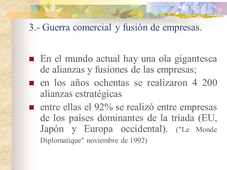 3.- Guerra comercial y fusión de empresas.