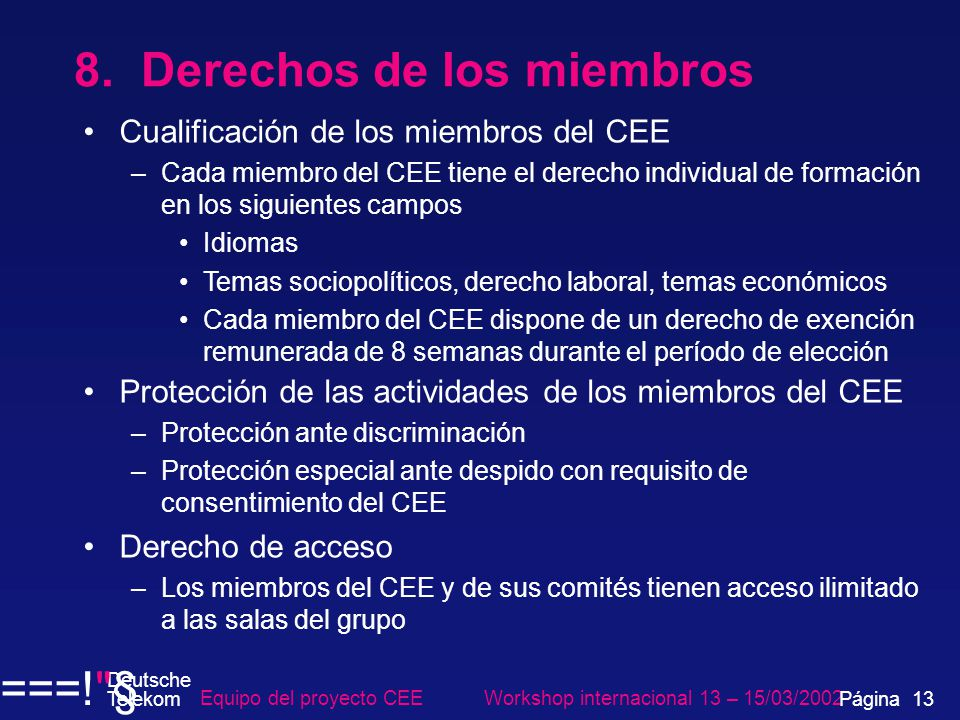8. Derechos de los miembros Cualificación de los miembros del CEE –Cada miembro del CEE tiene el derecho individual de formación en los siguientes cam