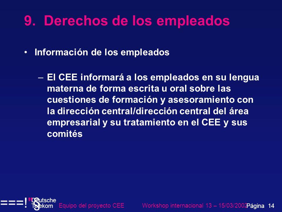 9. Derechos de los empleados Información de los empleados –El CEE informará a los empleados en su lengua materna de forma escrita u oral sobre las cue