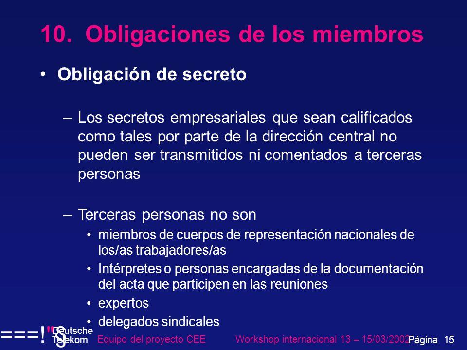 10. Obligaciones de los miembros Obligación de secreto –Los secretos empresariales que sean calificados como tales por parte de la dirección central n
