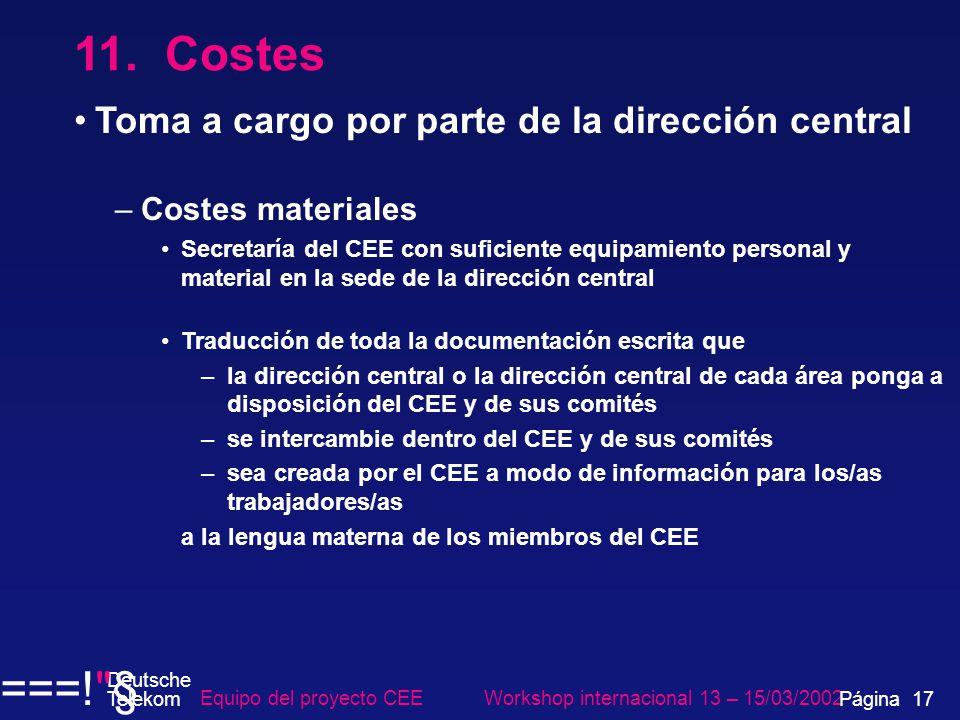 11. Costes Toma a cargo por parte de la dirección central –Costes materiales Secretaría del CEE con suficiente equipamiento personal y material en la