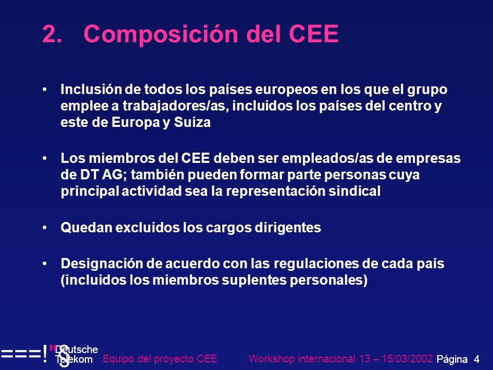 2. Composición del CEE Inclusión de todos los países europeos en los que el grupo emplee a trabajadores/as, incluidos los países del centro y este de