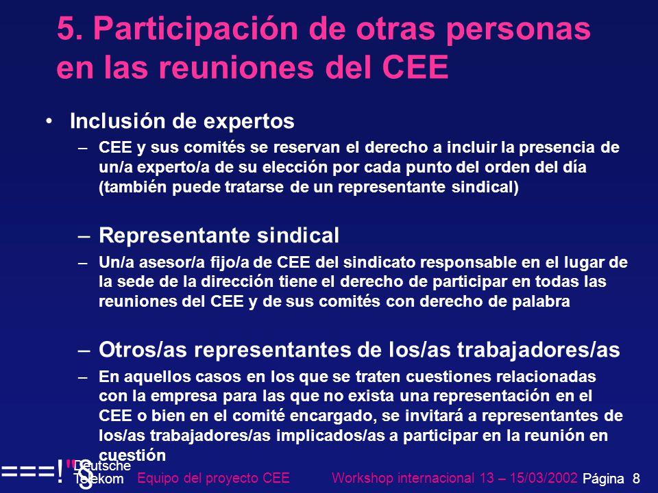 5. Participación de otras personas en las reuniones del CEE Inclusión de expertos –CEE y sus comités se reservan el derecho a incluir la presencia de