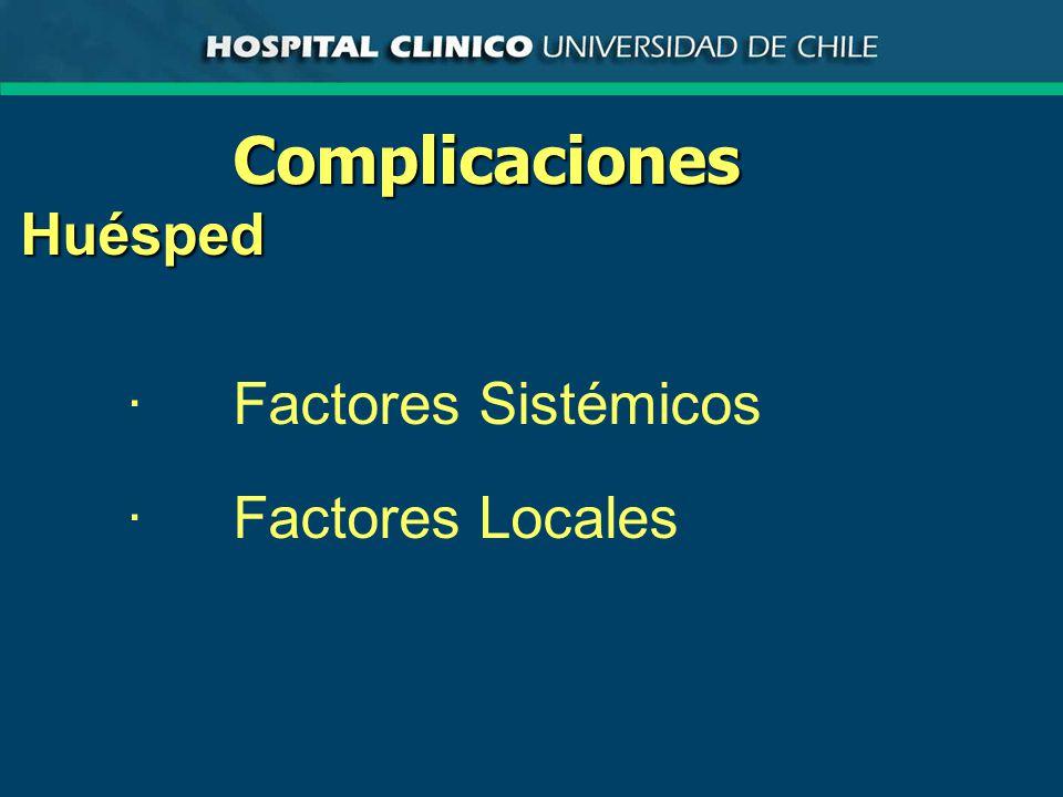 ComplicacionesHuésped ·Factores Sistémicos ·Factores Locales