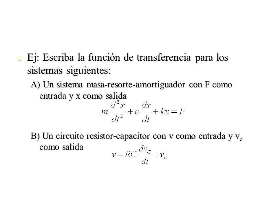 Ej: Escriba la función de transferencia para los sistemas siguientes: Ej: Escriba la función de transferencia para los sistemas siguientes: A) Un sist