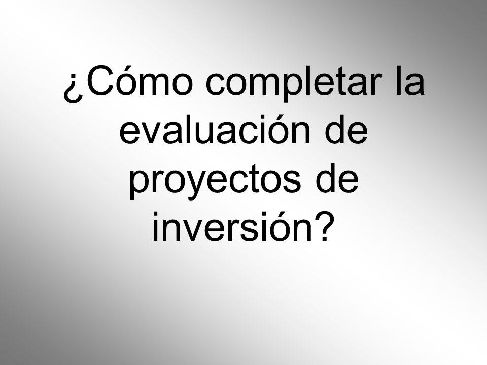 ¿Cómo completar la evaluación de proyectos de inversión?