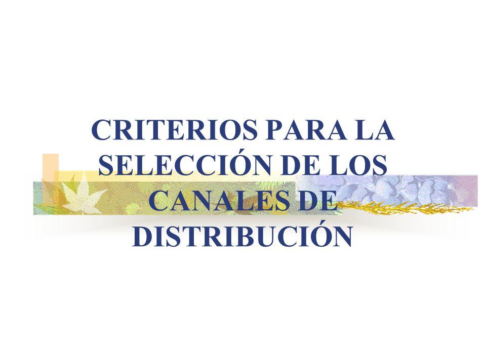 CRITERIOS PARA LA SELECCIÓN DE LOS CANALES DE DISTRIBUCIÓN