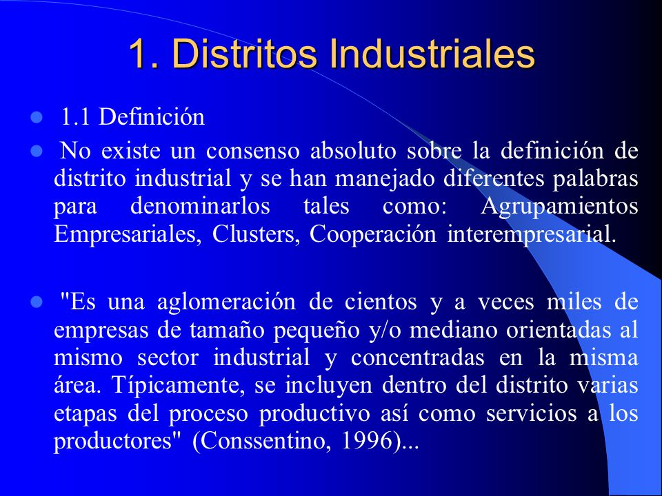 Índice 1.Distritos Industriales 2.Posibilidad Reproducir Distritos Industriales (DI) en América Latina 3.Sugerencia de un modelo para el desarrollo de
