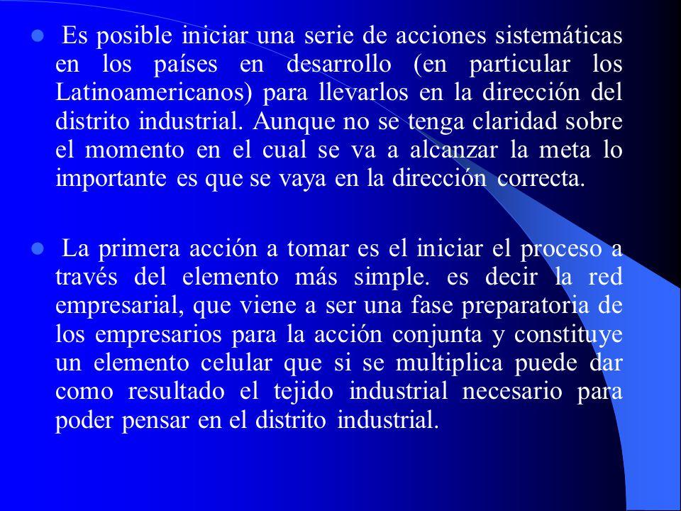 Conclusiones El distrito industrial constituye un fenómeno de carácter regional el cual es complejo y difícil de reproducir y que se ha presentado en