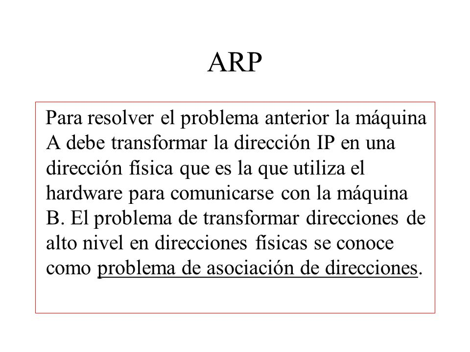 ARP TCP/IP utiliza dos técnicas para la definición de direcciones: 1.Asociación mediante transformación directa.