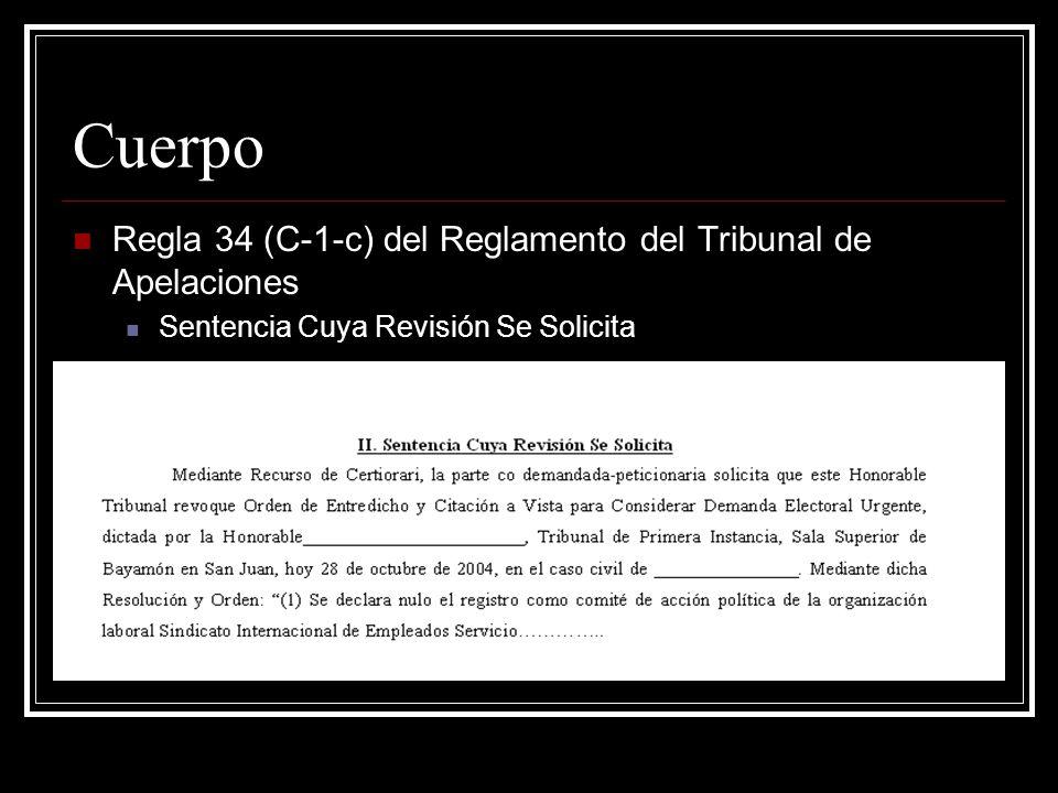 Cuerpo Regla 34 (C-1-d) del Reglamento del Tribunal de Apelaciones Relación fiel y concisa de los hechos procesales y materiales del caso.