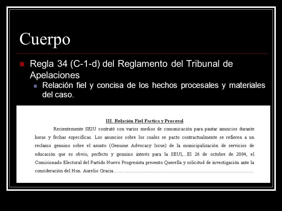 Cuerpo Regla 34 (C-1-e) del Reglamento del Tribunal de Apelaciones Señalamiento breve y conciso de los errores que a juicio de la parte peticionaria cometió el Tribunal de Primera Instancia.