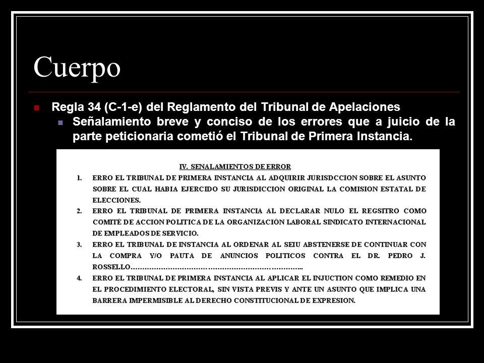 Cuerpo Regla 34 (C-1-f) del Reglamento del Tribunal de Apelaciones Discusión de los errores señalados