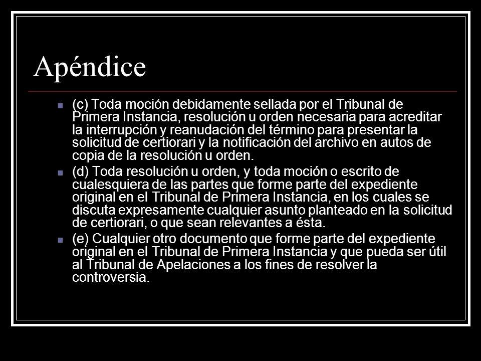 Apéndice (2) El Tribunal de Apelaciones podrá permitir a petición de la parte peticionaria en la solicitud de certiorari o en moción o motu propio a la parte peticionaria la presentación de los documentos del Apéndice a que se refiere esta Regla, con posterioridad a la fecha de la presentación del escrito de certiorari, dentro de un término de quince (15) días contado el mismo a partir de la fecha de notificación de la resolución del Tribunal autorizando la presentación de los documentos.