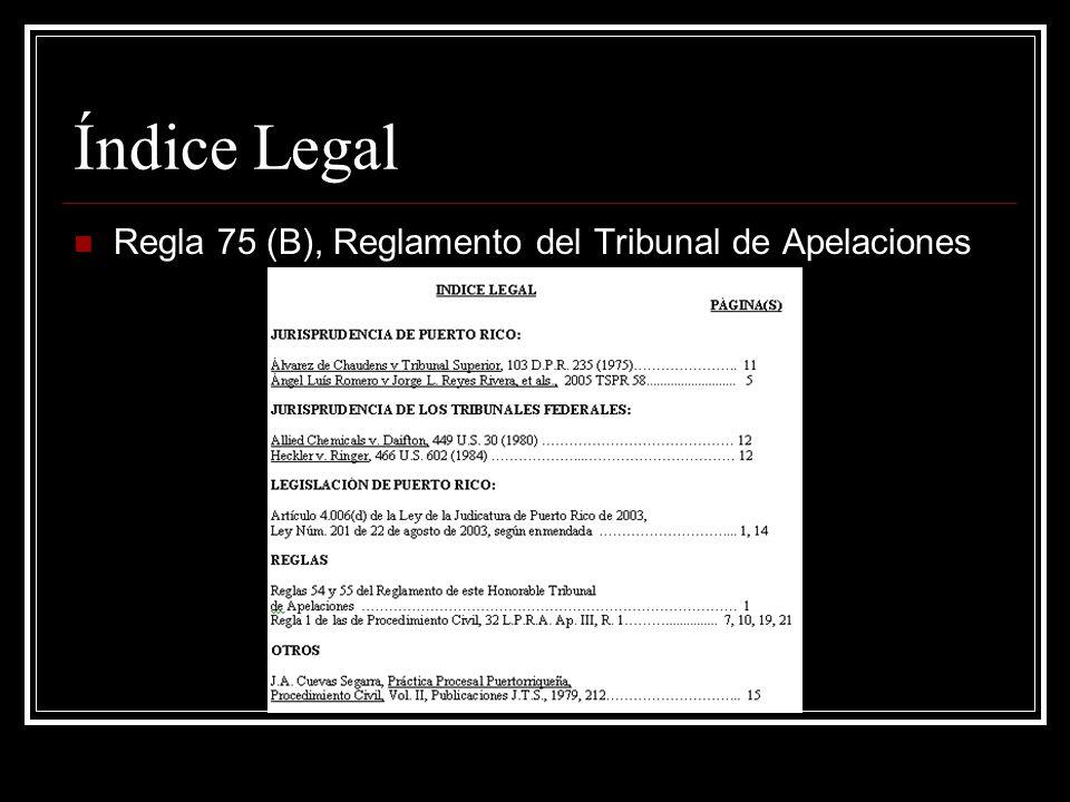 Contenido del Escrito Regla 55 (A-1) Reglamento del Tribunal de Apelaciones Las citas de las disposiciones legales que establecen la jurisdicción del Tribunal