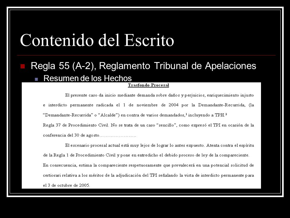 Contenido del Escrito Regla 55 (A-3 y A-4) Reglamento Tribunal de Apelaciones Señalamiento breve y conciso de las controversias de derecho Planteadas
