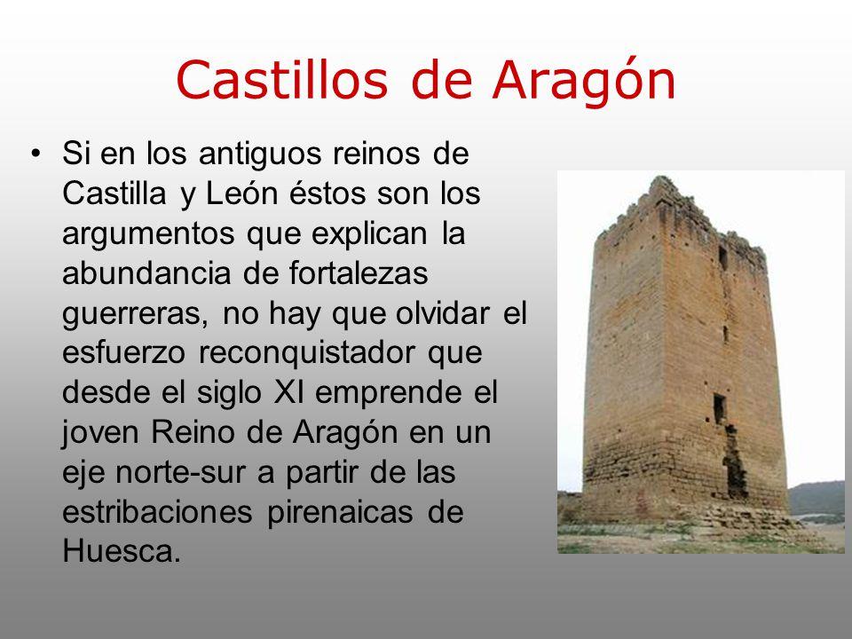 Castillos de Aragón Si en los antiguos reinos de Castilla y León éstos son los argumentos que explican la abundancia de fortalezas guerreras, no hay q