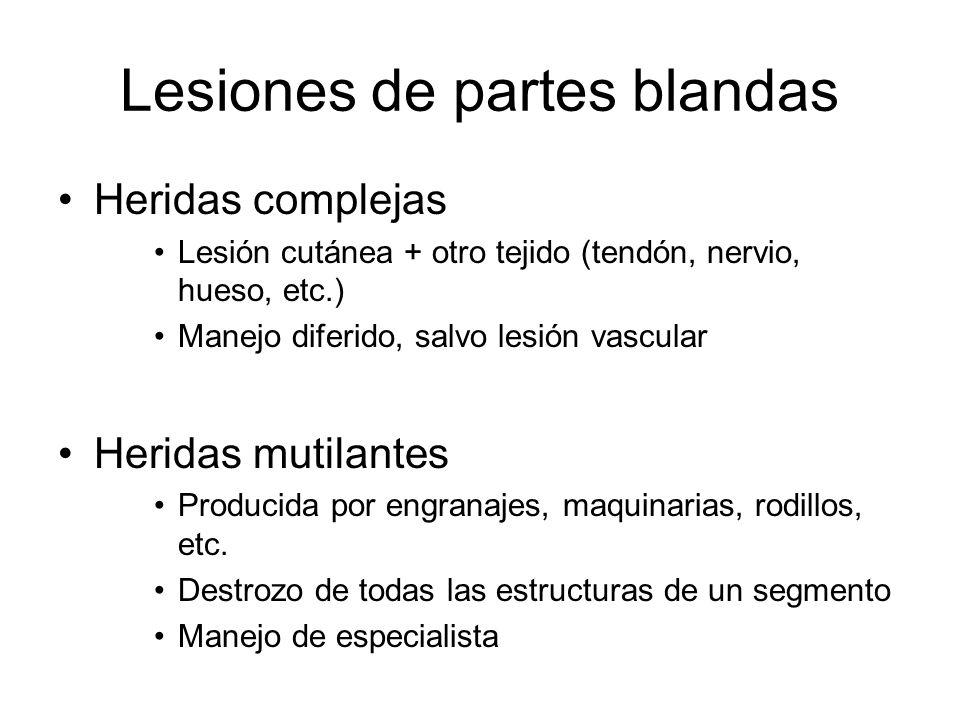 Lesiones de partes blandas Heridas complejas Lesión cutánea + otro tejido (tendón, nervio, hueso, etc.) Manejo diferido, salvo lesión vascular Heridas
