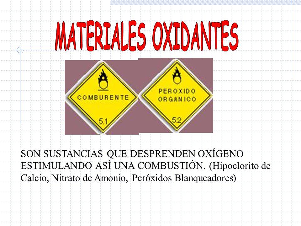 SON SUSTANCIAS QUE DESPRENDEN OXÍGENO ESTIMULANDO ASÍ UNA COMBUSTIÓN. (Hipoclorito de Calcio, Nitrato de Amonio, Peróxidos Blanqueadores)