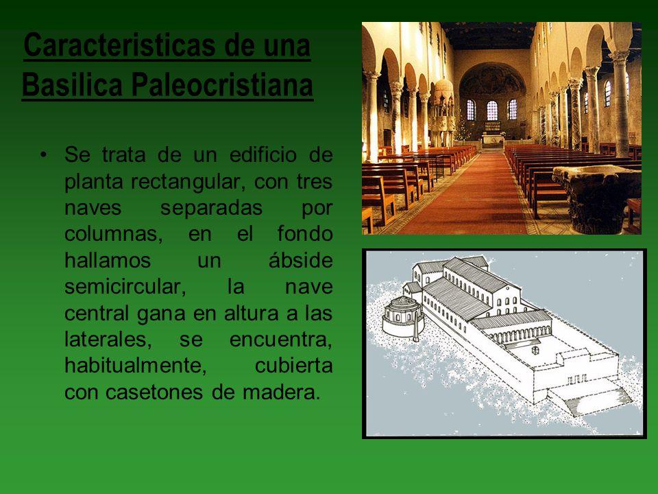 Caracteristicas de una Basilica Paleocristiana Se trata de un edificio de planta rectangular, con tres naves separadas por columnas, en el fondo halla