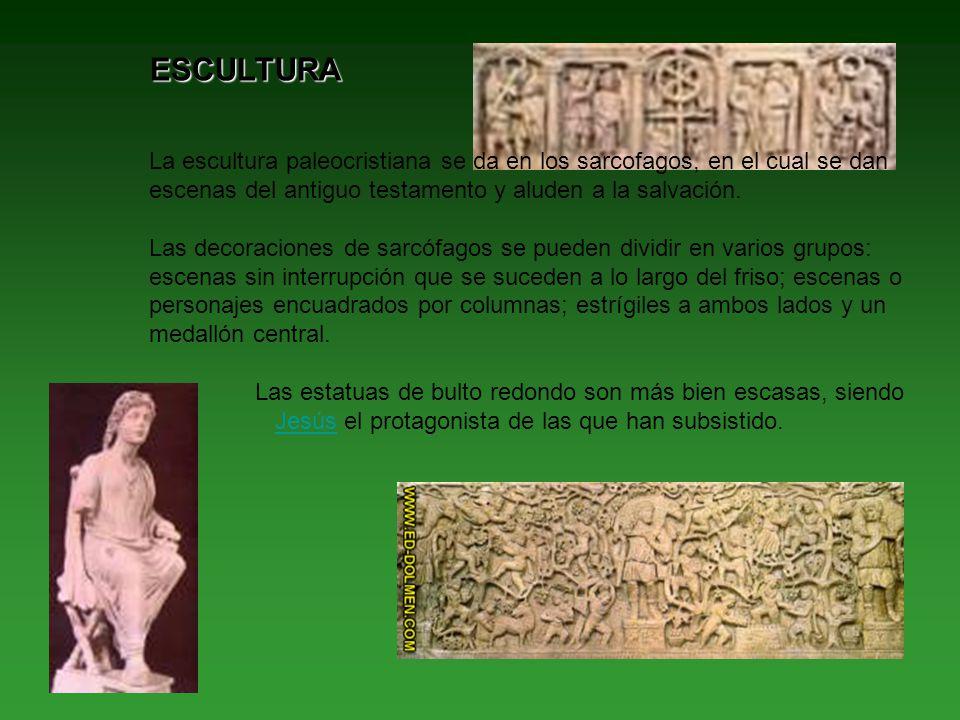 ESCULTURA La escultura paleocristiana se da en los sarcofagos, en el cual se dan escenas del antiguo testamento y aluden a la salvación. Las decoracio