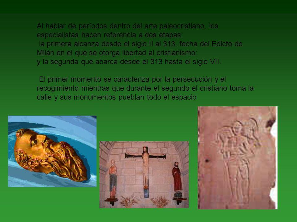 Al hablar de períodos dentro del arte paleocristiano, los especialistas hacen referencia a dos etapas: la primera alcanza desde el siglo II al 313, fe
