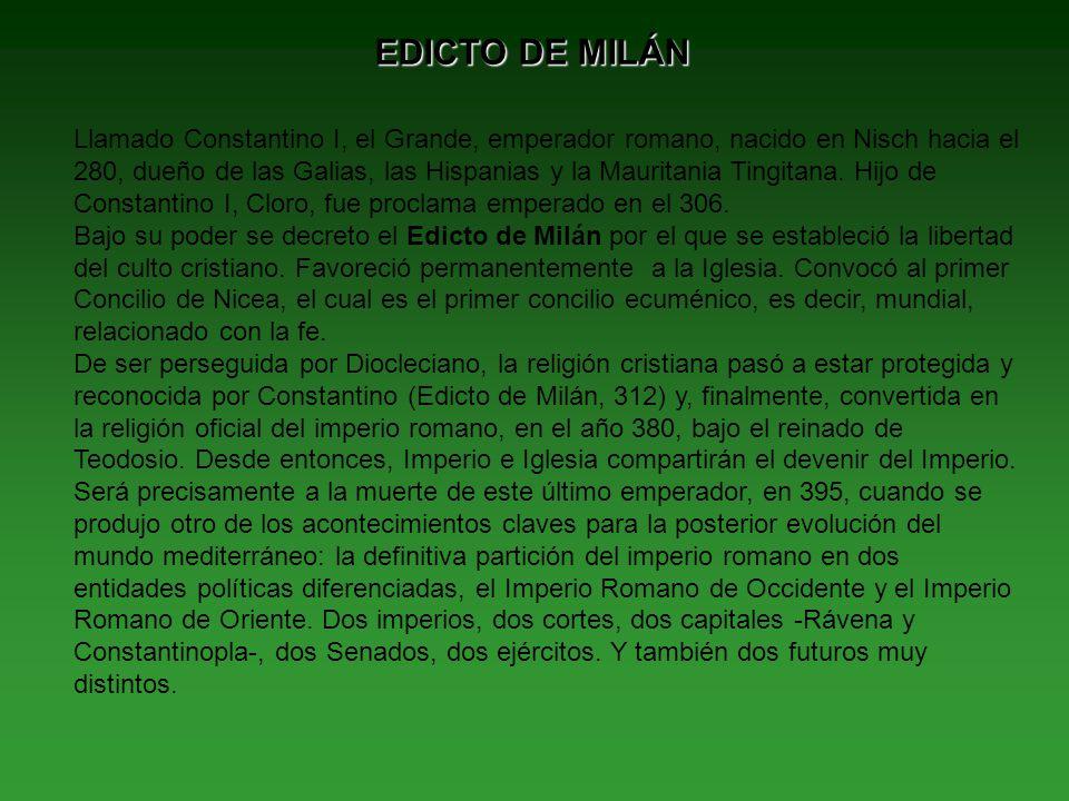EDICTO DE MILÁN Llamado Constantino I, el Grande, emperador romano, nacido en Nisch hacia el 280, dueño de las Galias, las Hispanias y la Mauritania T