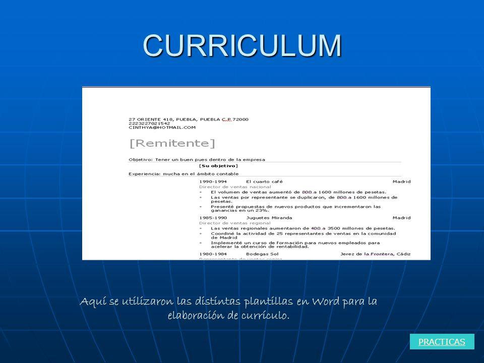 CURRICULUM PRACTICAS Aquí se utilizaron las distintas plantillas en Word para la elaboración de currículo.