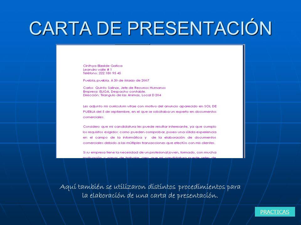CARTA DE PRESENTACIÓN PRACTICAS Aquí también se utilizaron distintos procedimientos para la elaboración de una carta de presentación.