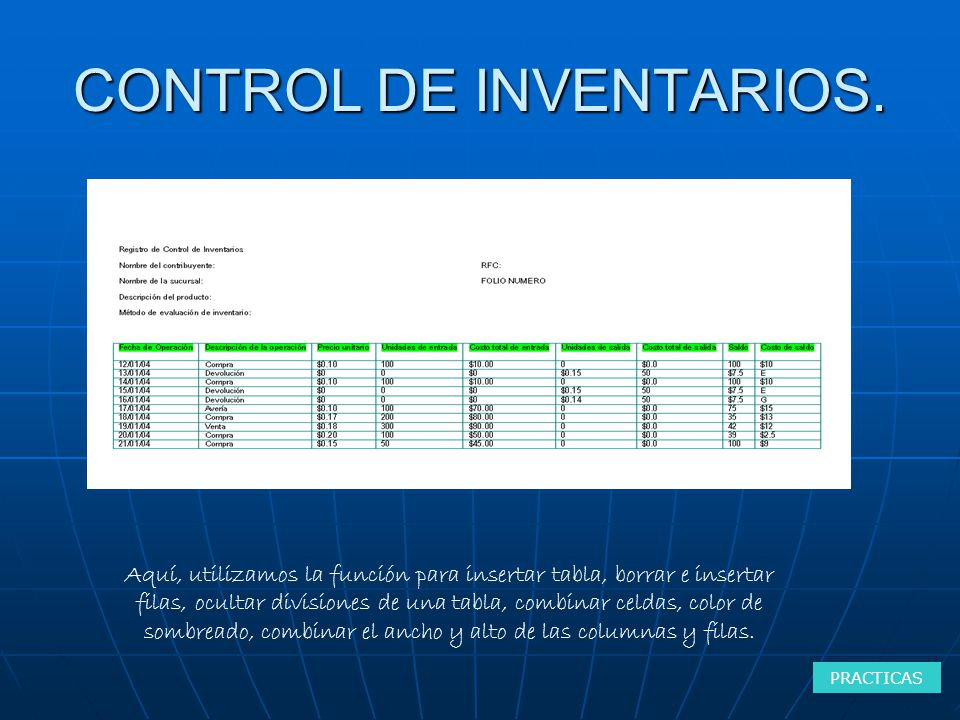CONTROL DE INVENTARIOS. PRACTICAS Aquí, utilizamos la función para insertar tabla, borrar e insertar filas, ocultar divisiones de una tabla, combinar