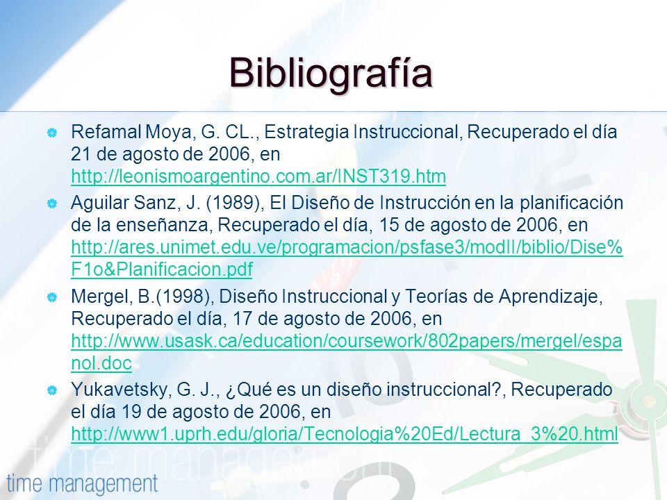 Bibliografía Refamal Moya, G. CL., Estrategia Instruccional, Recuperado el día 21 de agosto de 2006, en http://leonismoargentino.com.ar/INST319.htm ht