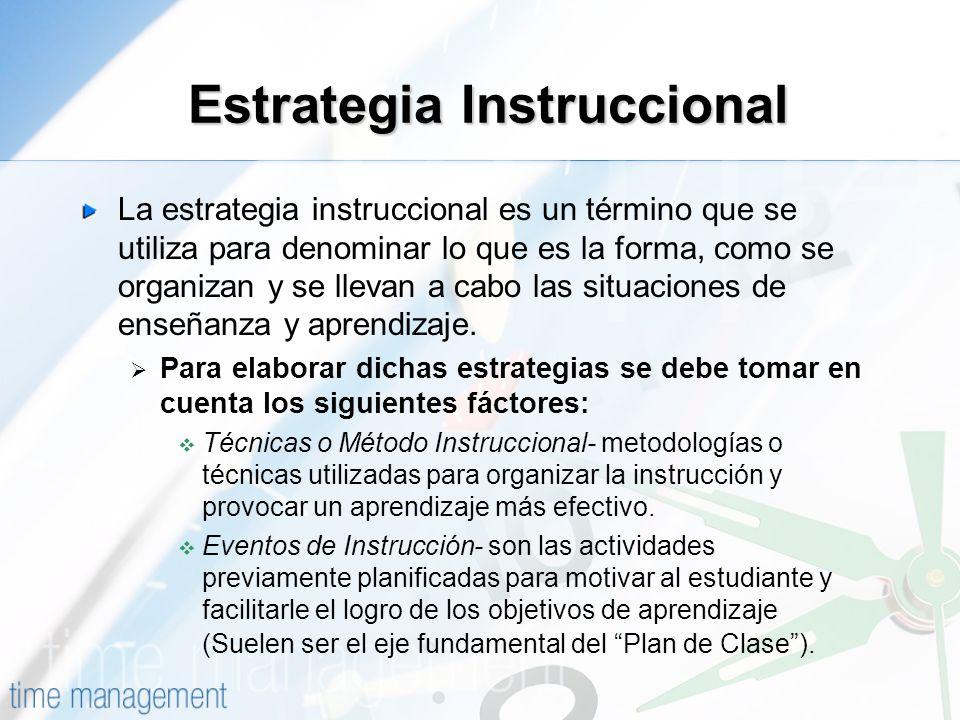 Estrategia Instruccional La estrategia instruccional es un término que se utiliza para denominar lo que es la forma, como se organizan y se llevan a c