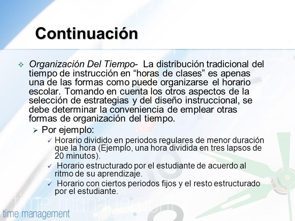 Organización Del Tiempo- La distribución tradicional del tiempo de instrucción en horas de clases es apenas una de las formas como puede organizarse e