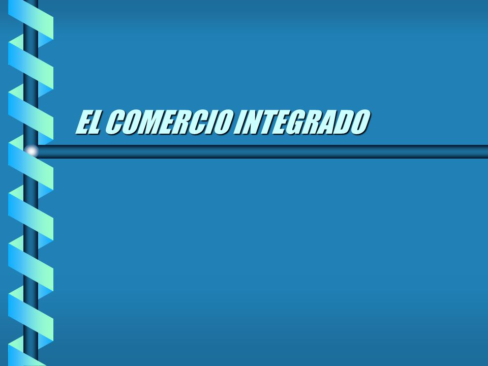 EL COMERCIO INTEGRADO