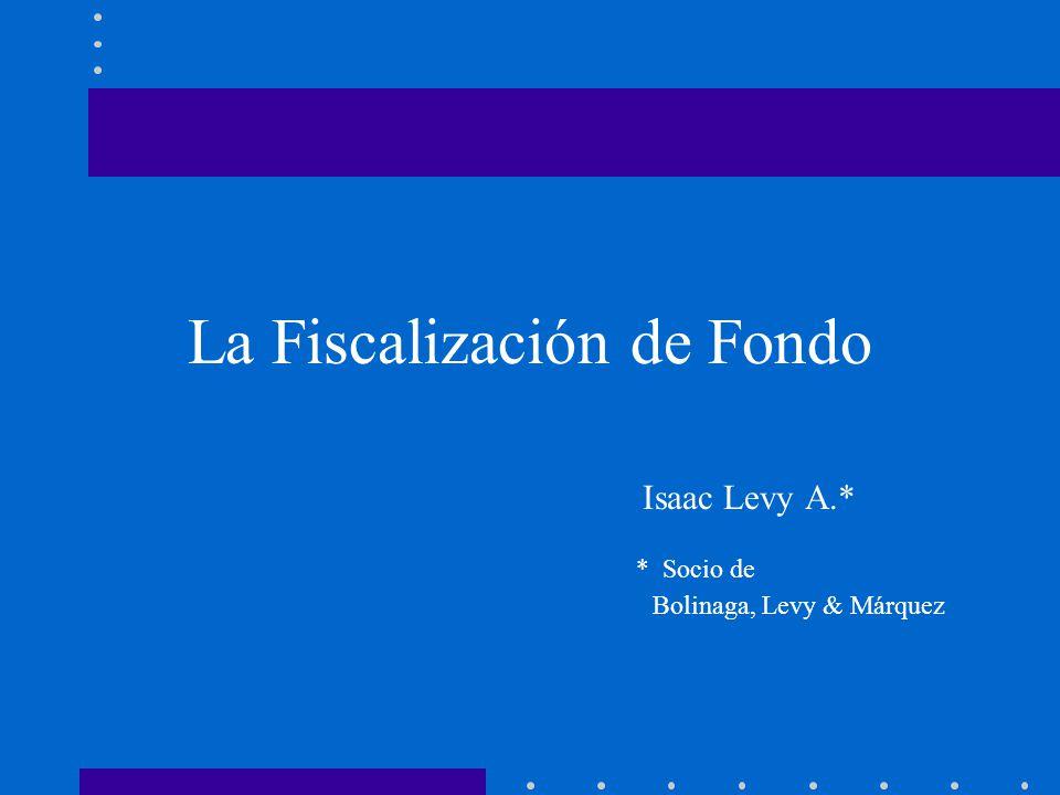 La Fiscalización de Fondo Isaac Levy A.* * Socio de Bolinaga, Levy & Márquez