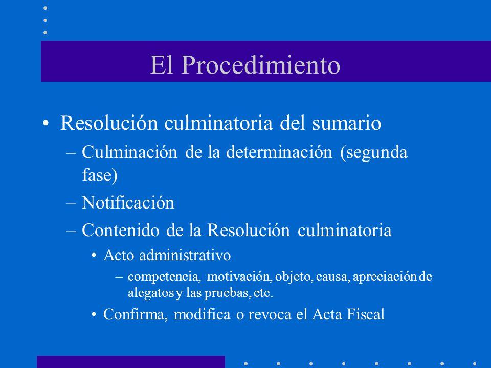 El Procedimiento Resolución culminatoria del sumario –Culminación de la determinación (segunda fase) –Notificación –Contenido de la Resolución culmina